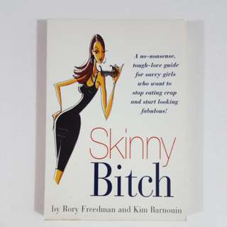 Skinny Bitch by Freedman & Barnouin