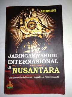 """""""Jaringan Yahudi Internasional di Nusantara"""" oleh Artawijaya"""