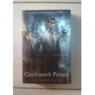 The Infernal Devices: Clockwork Prince - Cassandra Clare