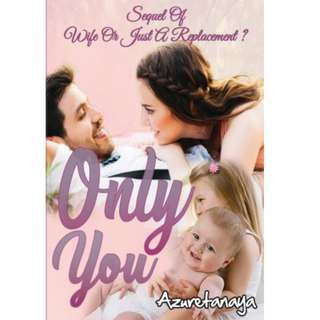 Ebook Only You (Sequel of Wife or Just Replacement) - Azuratenaya