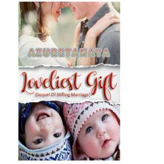 Ebook Loveliest Gift (Sequel Of Stifling Marriage) - Azuretanaya