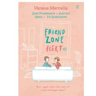 Ebook Friend Zone Alert - Vanesa Marcela dkk