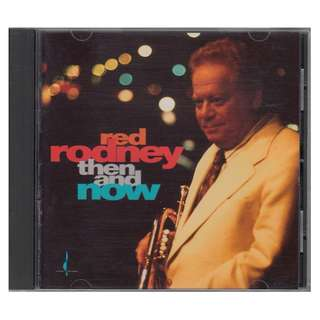 Red Rodney: <Then and Now> 1992 Chesky CD