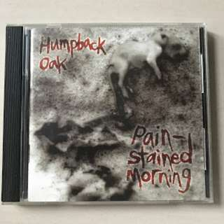 CD Humpback Oak - Pain-stained Morning (1994)