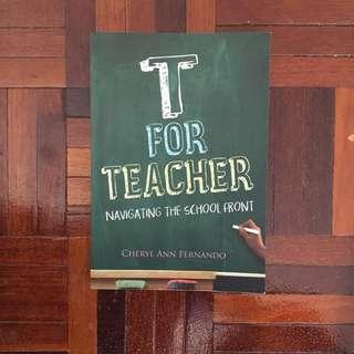 T for Teacher - Cheryl Ann Fernando
