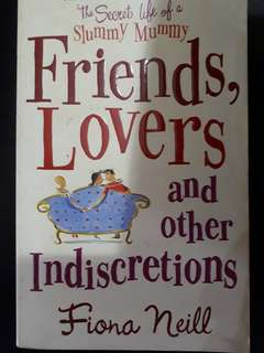 Friends, Lovers and other Indiscretions by Fiona Neill