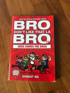 Bro, Don't Like That La - Ernest Ng