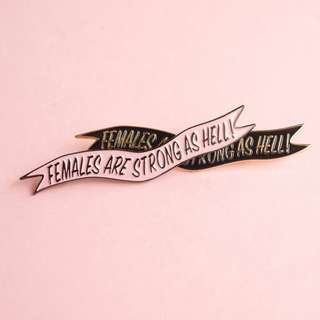 Females Are Strong As Hell Enamel Pin by Lady No Brow