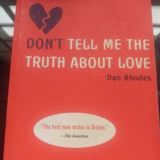 Dont tell me the truth about love book