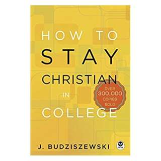 How to Stay Christian in College Kindle Edition by J. Budziszewski  (Author)