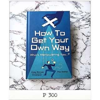 How To Get Your Own Way - Craig Shrives and Paul Easter