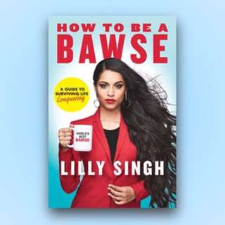 How To Be A Bawse - Lilly Singh