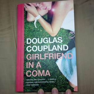 Girlfriend In A Coma by Douglas Coupland