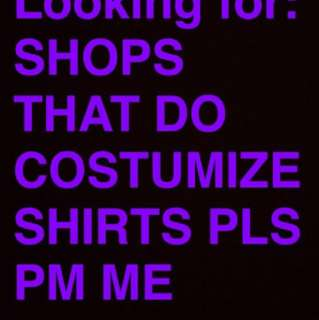 Looking for: shops who customize shirt