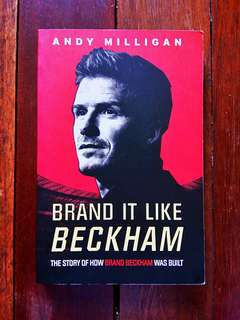 Brand It Like Beckham: The Story Of How Brand Beckham Was Built Book