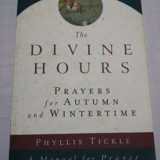 The divine hours, prayers for autumn and wintertime. By Phyllis Tickle