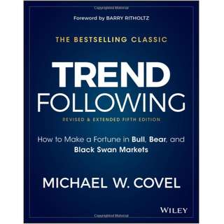 Trend Following: How to Make a Fortune in Bull, Bear and Black Swan Markets 5E 2017