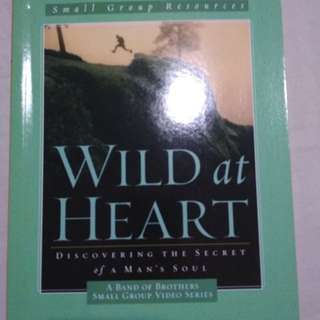 Wild at heart, small group resource, participants guide