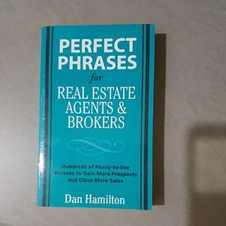 Perfect Phrases for Real Estate Agents & Brokers by Dan Hamilton