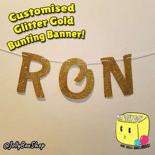 Customized Bunting Banner- Glitter Gold Theme | Price based on Per Letter or Number | Other Colors Possible