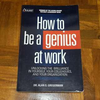 Dr Alan S. Gregerman - How to be a Genius at Work
