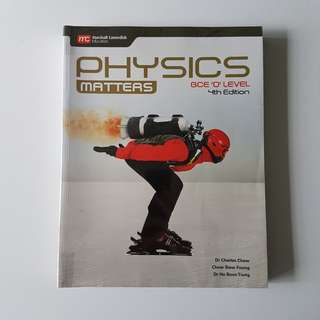 Physics Matters GCE 'O' Level: 4th Edition