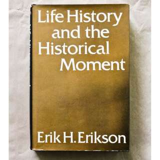 Life History and the Historical Moment by Erik H. Erikson