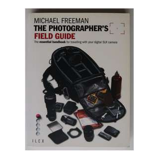 Photographer's Field Guide by Michael Freeman