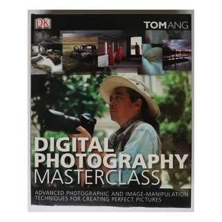 Digital Photography Masterclass by Tom Ang (hardcover)