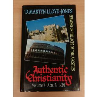 Authentic Christianity by D.Martyn Lloyd-Jones