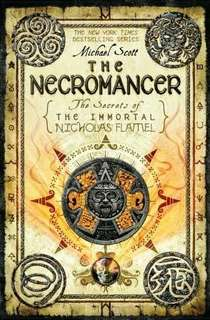 The Secret of The Immortal Nicholas Flamel: The Necromancer