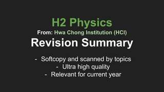 H2 Physics Revision Summary by Hwa Chong Institution