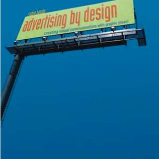 Advertising by Design : Creating Visual Communications with Graphic Impact