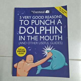 5 Very Good Reasons to Punch a Dolphin in the Mouth (and other useful guides) #bajet20