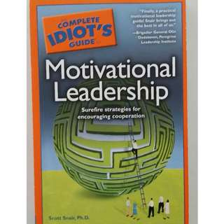Complete Idiot's Guide: Motivational Leadership
