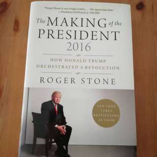 The Making of the President 2016; How Donald Trump Orchestrated A Revolution