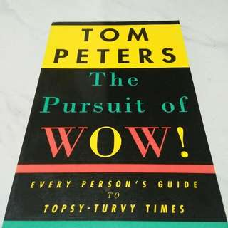 "Tom Peters ""Pursuit of WOW"""