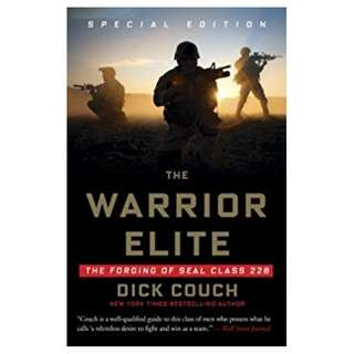 The Warrior Elite: The Forging of SEAL Class 228 Kindle Edition by Dick Couch  (Author)