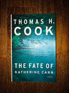 The fate of Catherine Carr, Thomas H Cook