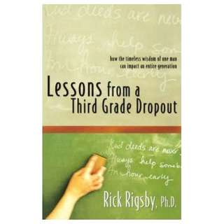 Lessons From a Third Grade Dropout by Rick Rigsby (BN)