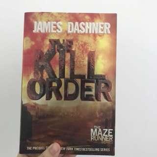 The Maze Runner Series: The Kill Order by James Dashner