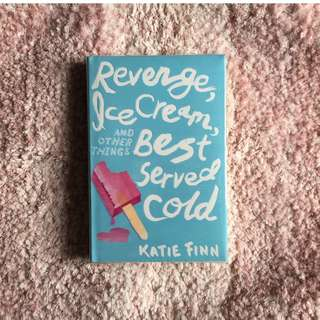 Revenge, Ice Cream, and Other Things Best Served Cold – Katie Finn