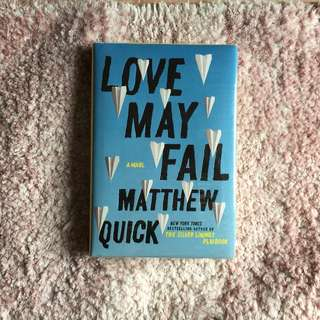 Love May Fail – Matthew Quick