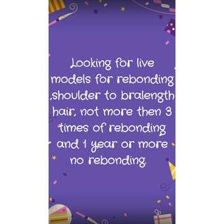 Looking for live models for rebonding.