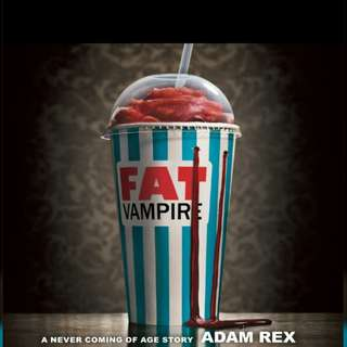 Fat Vampire: A Never Coming of Age Story by Adam Rex
