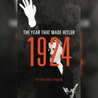 1924: The Year That Made Hitler by Peter Ross Range