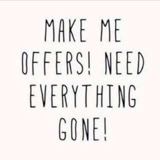 NEED EVERYTHING GONE!!!!