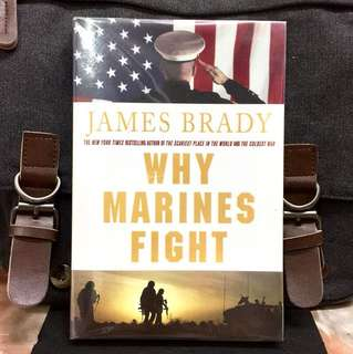 《Bran-New + Combat Marines Tell Why They Are Inspires To Fight So fiercely, And Why Some Grow To Love Battle》James Brady - WHY MARINES FIGHT