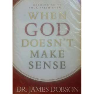 When God Doesn't Make Sense by Dr. James Dobson