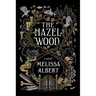 The Hazel Wood (Melissa Albert)